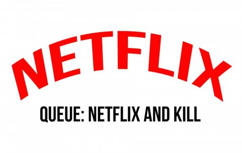 Queue: Netflix and Kill
