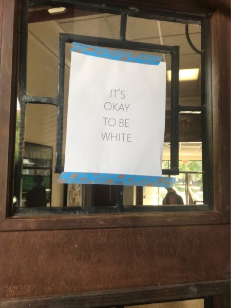 Signs were found this morning in residence halls, academic buildings, and on the homecoming windows for multicultural organizations.