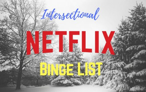 Intersectional Netflix binge list for break