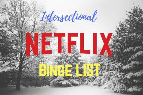 Intersectional Netflix binge list for break