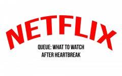Queue: What to watch after heartbreak