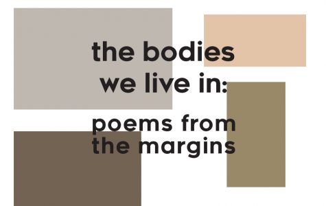 The bodies we live in: poems from the margins