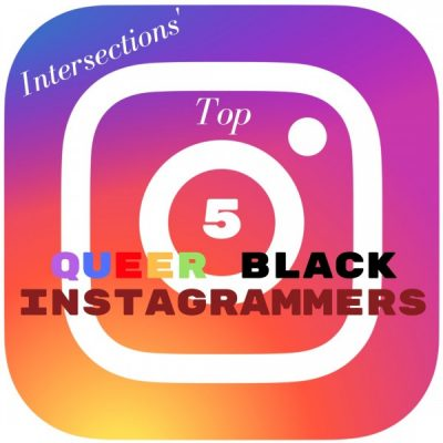 Intersections' top queer black Instagrammers to follow
