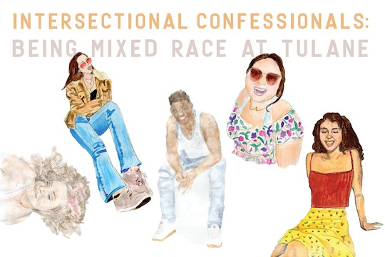 Intersectional Confessionals: Freshmen reflect on being mixed race at Tulane
