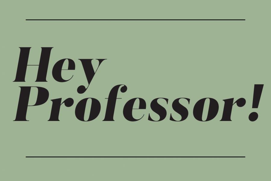 Hey Professor! | April 28, 2021